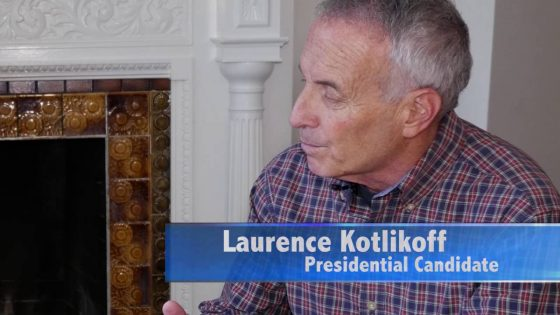 BIG interview with Laurence Kotlikoff, Economics Professor and Presidential Candidate