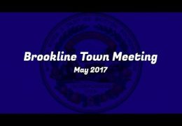Brookline Town Meeting: Night 3 – May 25th 2017
