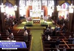 Sunday Mass at St. Mary's Brookline – April 11th, 2021